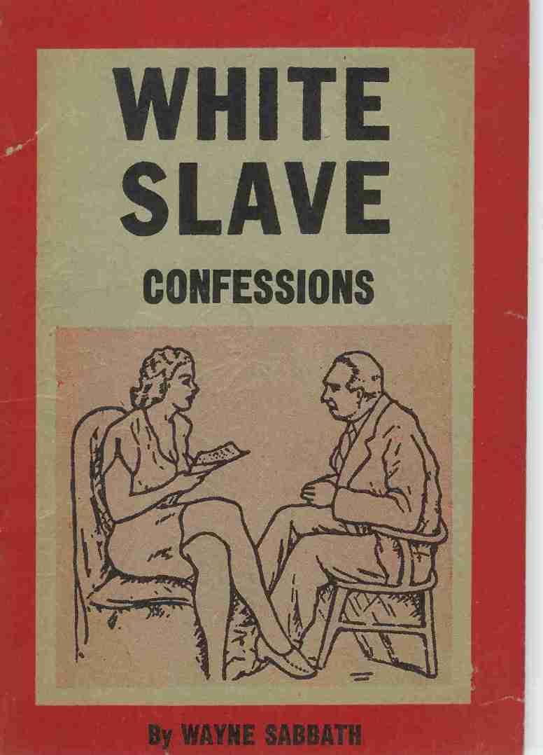 White  Sllave Confessions Wayne Sabbath 1944